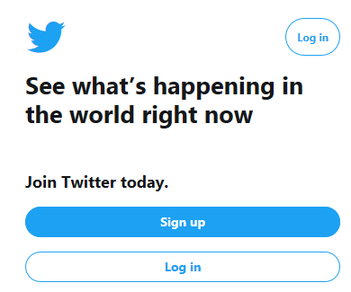 Screen capture of Twitter Sign up/Log in page with Twitter logo and text: See what's happening in the world right now. Join Twitter today. Sign up. Sign in.